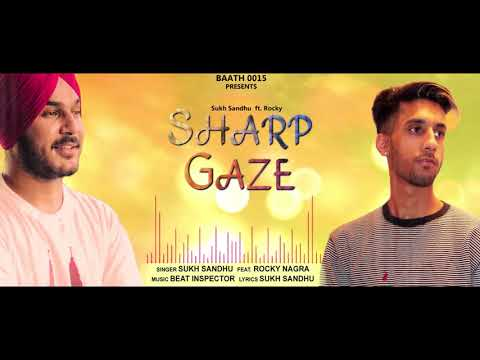 """Sharp Gaze""  Sukh Sandhu (feat. Rocky Nagra)"