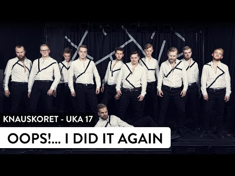 Knauskoret - Oops!... I Did It Again (Britney Spears cover)