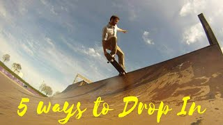 5 Ways to Drop In on a Skateboard