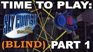 Time To Play: Sly Cooper (Blind): Part 1 Learning the Hard Way