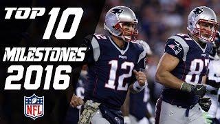 Top 10 Milestones from the 2016 Season | NFL