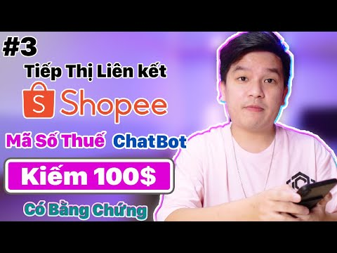 #3 Kiếm Tiền Online affiliate Maketing Trên Shopee Vấn Đề Mã Số Thuế Và Đăng Nhập Chatbot Shopee