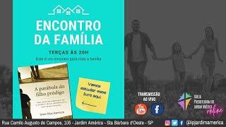 Encontro da Família #01 A Parábola do Filho Pródigo