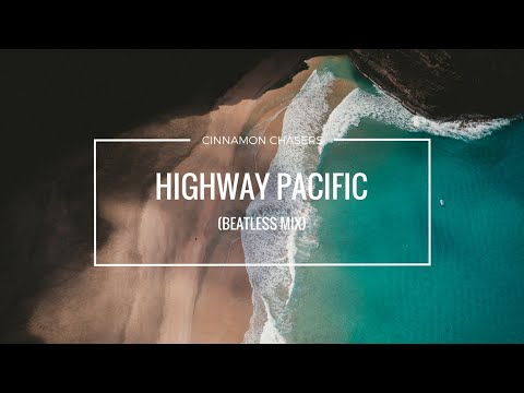 Cinnamon Chasers - Highway Pacific (Beatless Mix)