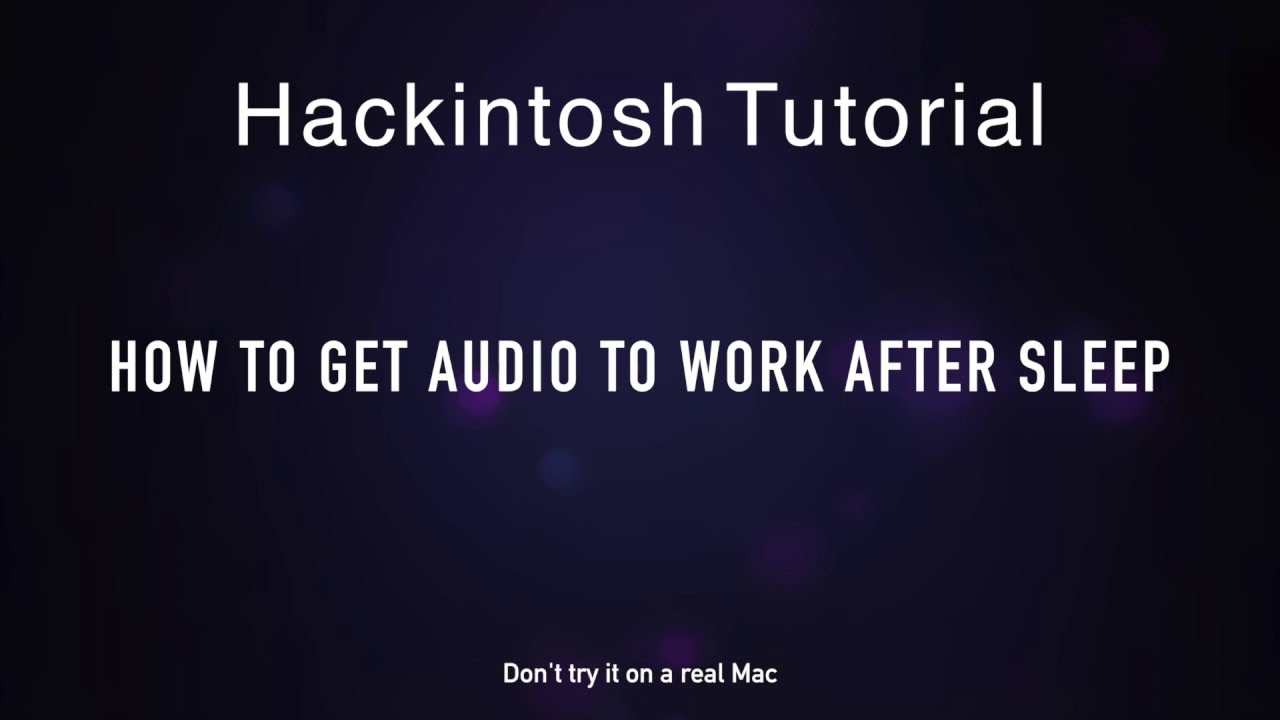 How to Fix the Audio Problem After Putting a Hackintosh to Sleep
