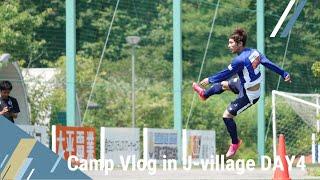 Camp Vlog in J-village DAY4