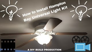 How to install Hampton Bay Universal ceiling fan light kit