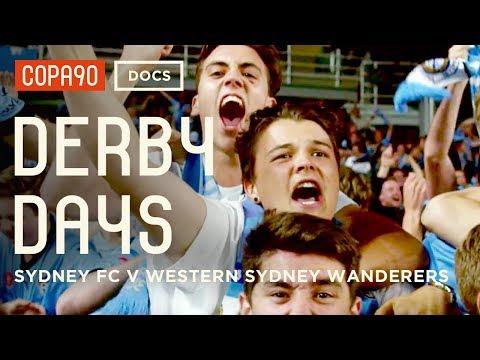 Sydney Derby Days | Creating History in Australia | Sydney FC v Western Sydney Wanderers