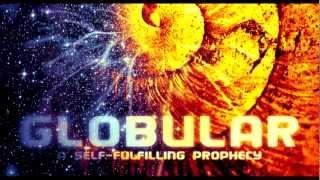 GLOBULAR - Feeding Back Forwards (01 - A Self Fulfilling Prophecy)