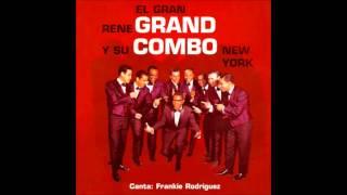 Rene Grand Y Su Combo - Sigue la gente