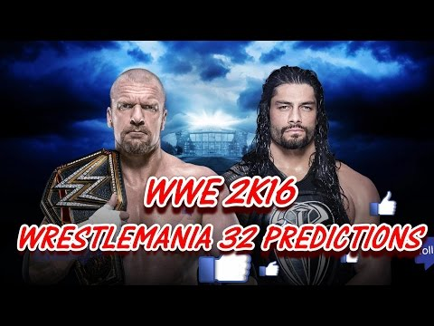 WWE WRESTLEMANIA 32 WWE Title TRIPLE H VS. ROMAN REIGNS WWE 2K16 PREDICTIONS