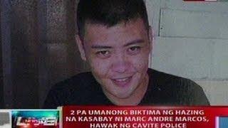 NTL: 2 pang biktima ng hazing na kasabay ni Marc Marcos, hawak na ng Cavite police