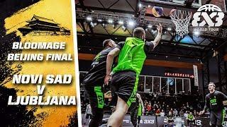 Novi Sad v Ljubljana | FIBA 3x3 World Tour 2018 - Bloomage Bejing Final