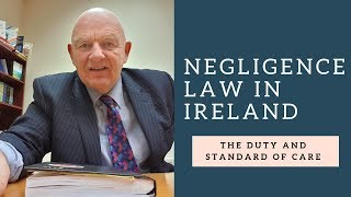 Negligence Law in Ireland-the Duty and Standard of Care