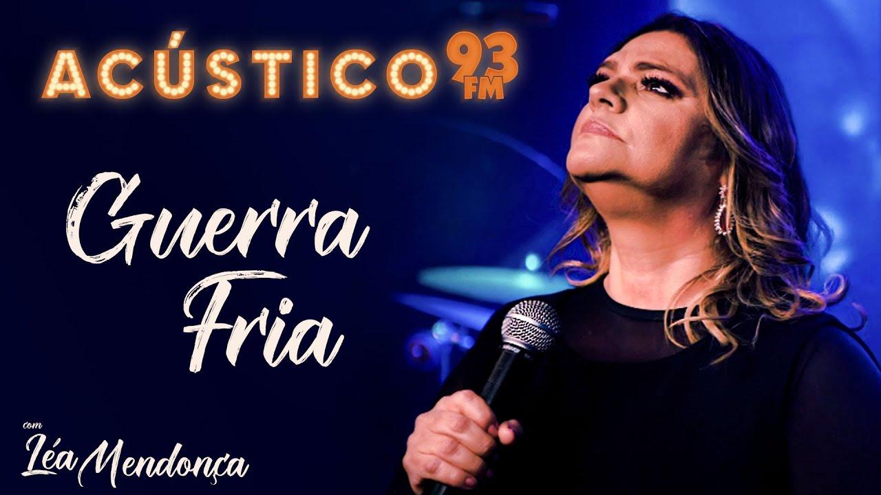 LÉA MENDONÇA | Guerra Fria - Acústico 93 FM