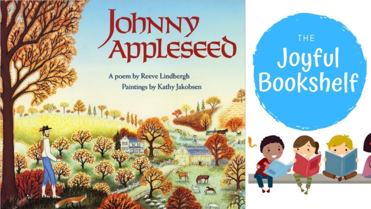 Johnny Appleseed Poem By Reeve Lindbergh Read Aloud For Kids Fall Books For Kids Youtube