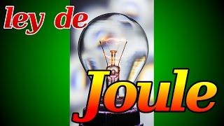 Potencia y ley de Joule; BIEN EXPLICADAS