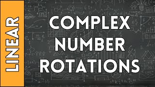 Complex Number Rotations - Linear Algebra Made Easy (2016)
