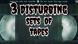 3 Disturbing Sets of Tapes - GloomyHouse