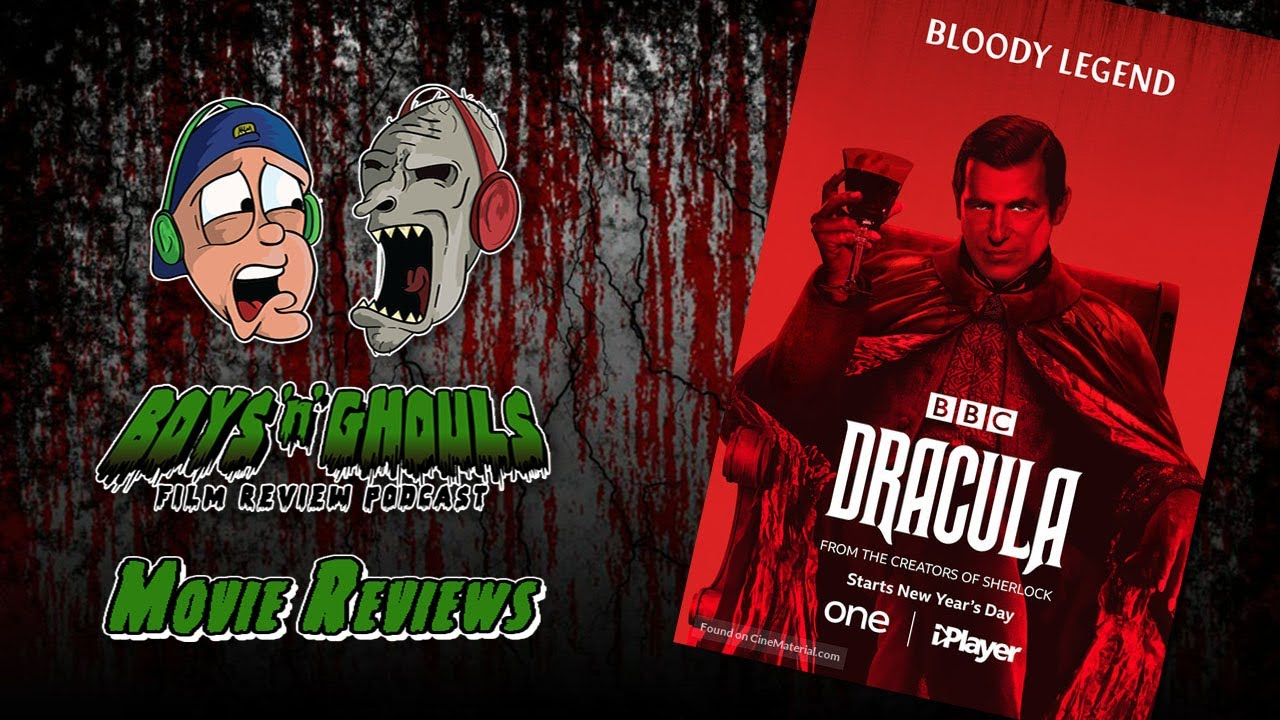 Boys 'N' Ghouls Film Review Podcast: Episode 3 – Dracula (Spoilers)