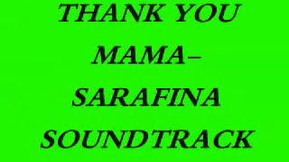 Thank you mama-Sarafina! Soundtrack (Sims2)
