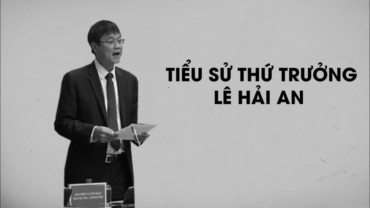 Bảng THÀNH TÍCH học tập, làm việc của Thứ trưởng Lê Hải An
