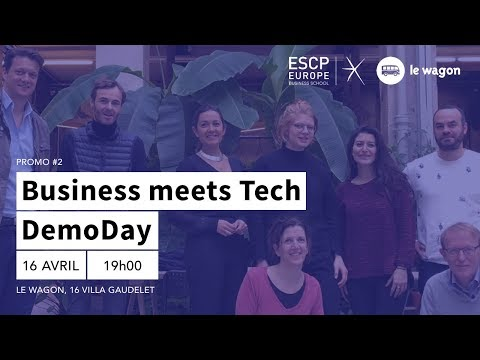 "Demoday ""When Business Meets Technology"" ESCP Paris x Le Wagon batch #2"