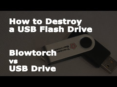 How to Destroy a USB Flash Drive - Blowtorch Versus USB Drive - AskCyberSecurity.com