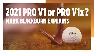 2021 Pro V1 or Pro V1x, Which Model You Should Play? Mark Blackburn Explains