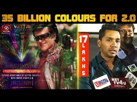 35 Billion Colours For 2.0 Movie   Vetri Theatre   Rajinikanth   Akshay Kumar   Shankar