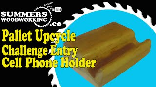 058 Pallet Upcycle Challenge Entry Cell Phone Cradle