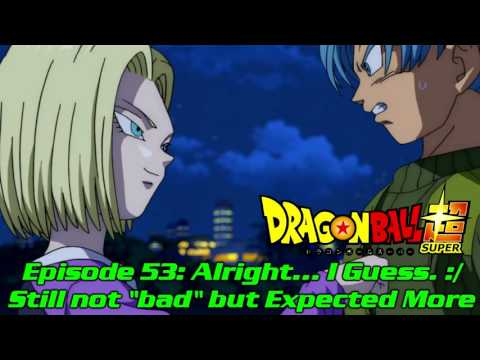 Dragon Ball Super Episode 53 Review