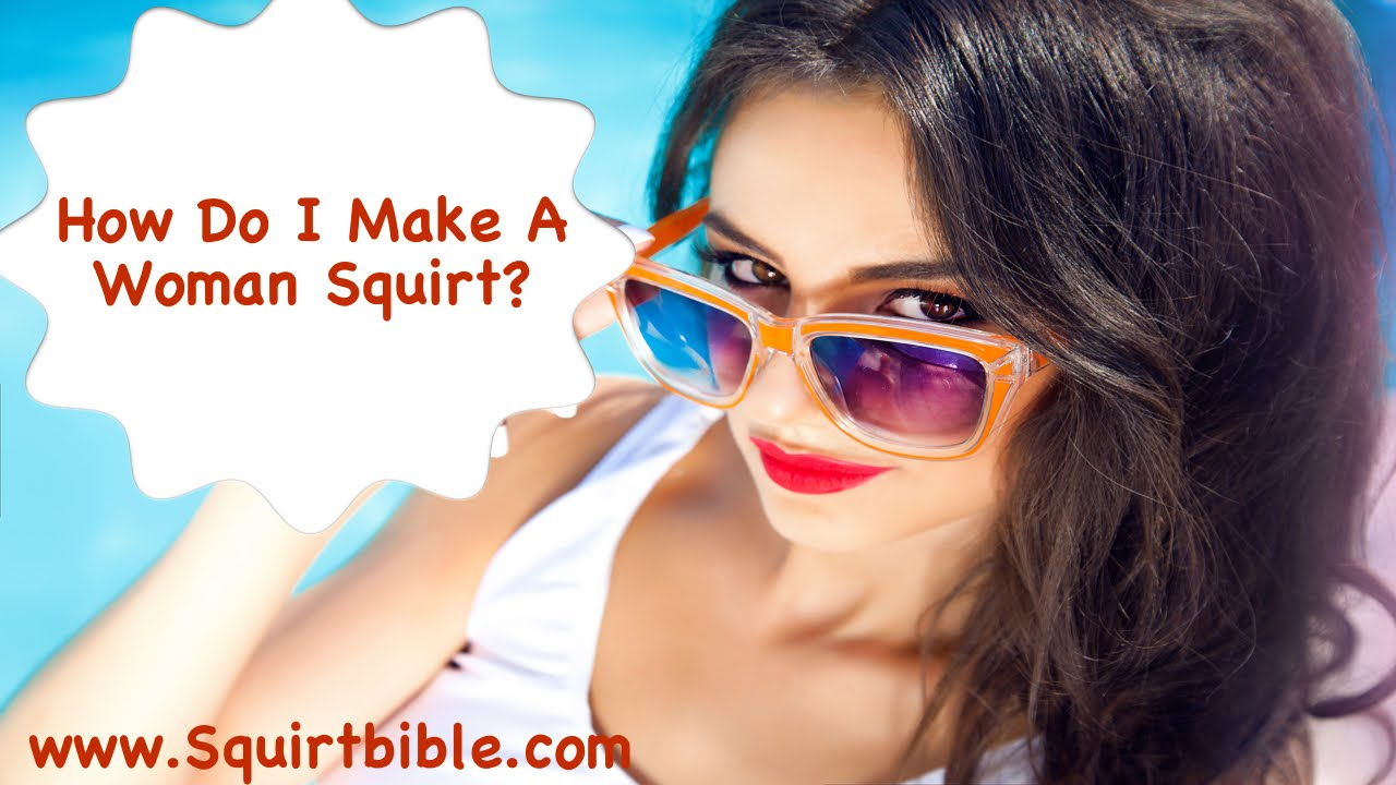 Squirting Tipps