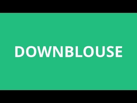 How To Pronounce Downblouse - Pronunciation Academy