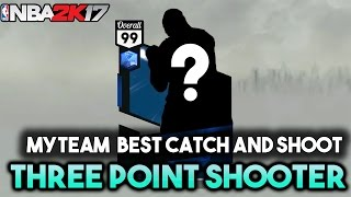 BEST 3 POINT CATCH AND SHOOTER IN NBA 2K17 MYTEAM!