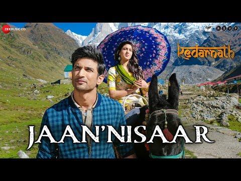 Kedarnath Jaan 'nisaar  Arijit Singh Sushant Rajput Sara Ali Khan Abhishek K Amit T Amitabh B