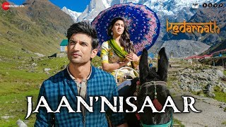 Jaan Nisaar (Video Song) | Kedarnath (2018)
