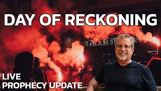 Day of Reckoning | LIVE Prophecy Update with Tom Hughes