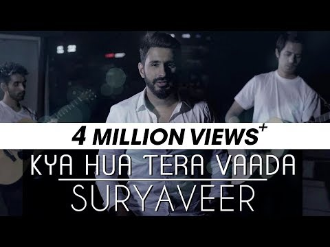Kya Hua Tera Vaada (Cover Version) - Suryaveer