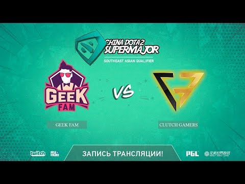 Geek Fam vs Clutch Gamers, China Super Major SEA Qual, game