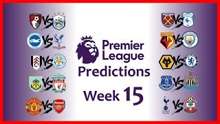 2018-19 PREMIER LEAGUE PREDICTIONS - WEEK 15
