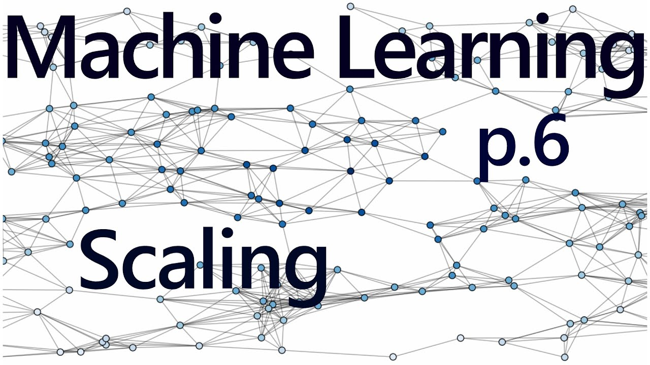 Pickling and Scaling - Practical Machine Learning Tutorial with Python p 6