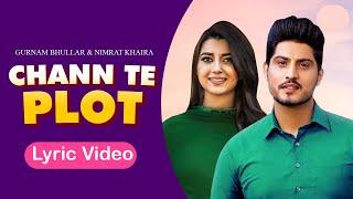 Chan Te Plot (Lyrics) - Gurnam Bhullar & Nimrat Khaira