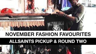 November Fashion Favourites (AllSaints Pickups & Round Two)