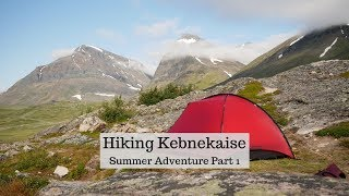 Hiking Kebnekaise | Summer Adventure 2019 (part 1)