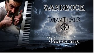 Dream Theater - Wait For Sleep - (cover by Sandrock)