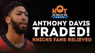 Anthony Davis Traded To The Lakers | Knicks Fans Relieved