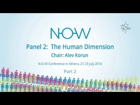 NOW Conference Athens - Panel 2, Part 2/2 - The Human Dimension