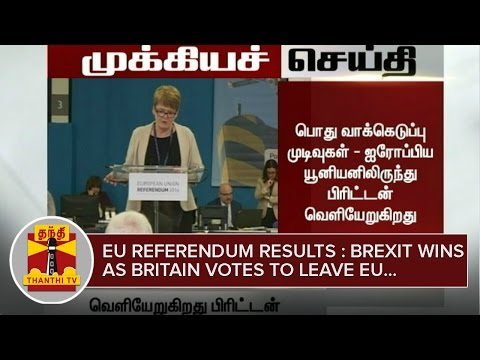 Breaking News : EU Referendum Results - Brexit wins as Britain Votes to leave European Union