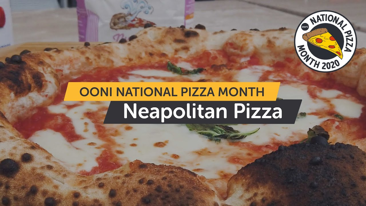 Neapolitan Pizza - From History to How To | National Pizza Month